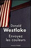 Envoyez les couleurs de Donald Westlake (Rivages Thriller)