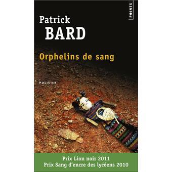 Orphelins de sang de Patrick Bard (Seuil)