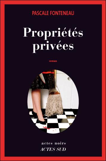 Propriétés Privées de Pascale Fonteneau (Actes sud)
