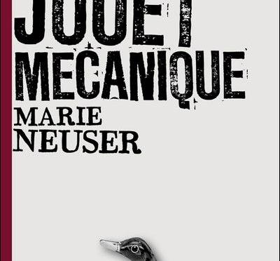Un petit jouet mécanique de Marie Neuser (L'écailler)