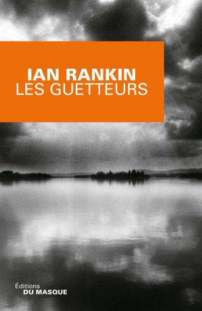 Les guetteurs des Ian Rankin (Editions du Masque)