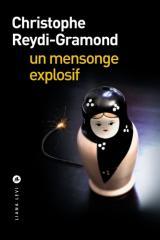 Un mensonge explosif de Christophe Reydi-Gramond (Liana Levi)